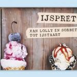 IJSPRET, van lolly en sorbet tot ijstaart